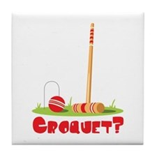 CROQUET? Tile Coaster