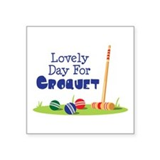 Lovely Day For CROQUET Sticker