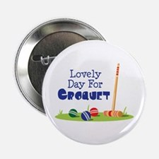 "Lovely Day For CROQUET 2.25"" Button"