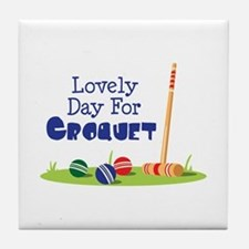Lovely Day For CROQUET Tile Coaster
