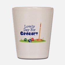 Lovely Day For CROQUET Shot Glass