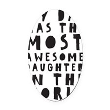 Awesome Daughter Oval Car Magnet