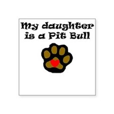 My Daughter Is A Pit Bull Sticker