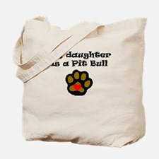 My Daughter Is A Pit Bull Tote Bag