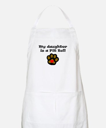 My Daughter Is A Pit Bull Apron