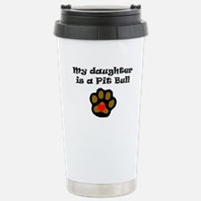 My Daughter Is A Pit Bull Travel Mug