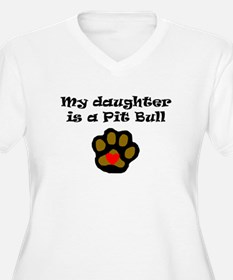 My Daughter Is A Pit Bull Plus Size T-Shirt