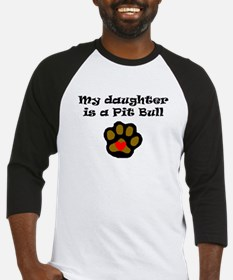 My Daughter Is A Pit Bull Baseball Jersey