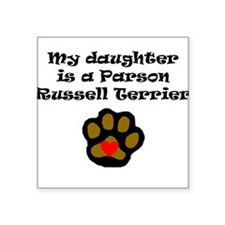 My Daughter Is A Parson Russell Terrier Sticker