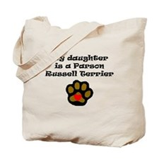 My Daughter Is A Parson Russell Terrier Tote Bag