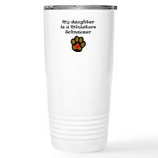 My Daughter Is A Miniature Schnauzer Travel Mug
