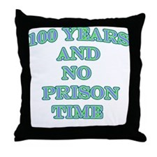 100 years no prison Throw Pillow