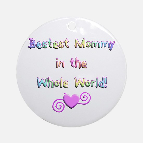 Bestest Mommy Ornament (Round)