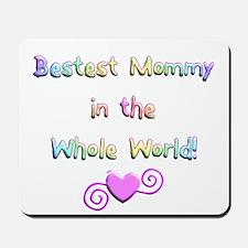 Bestest Mommy Mousepad