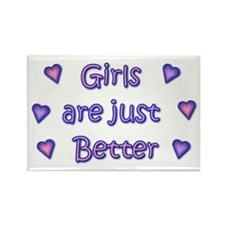 Girls are just better Rectangle Magnet