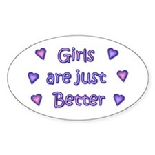 Girls are just better Oval Decal