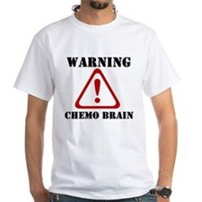 Warning Chemo Brain Shirt