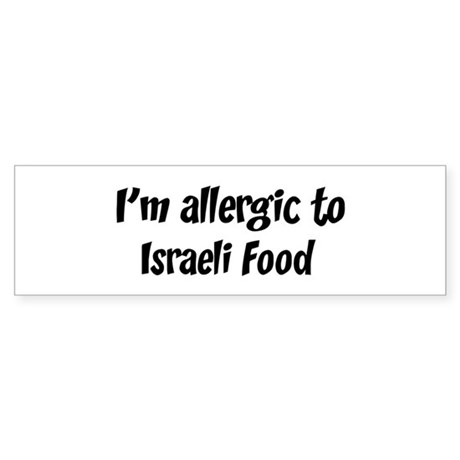 Allergic to Israeli Food Bumper Sticker