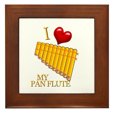 I Love My PAN FLUTE Framed Tile