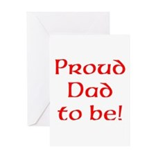 Proud Dad To Be! Greeting Cards
