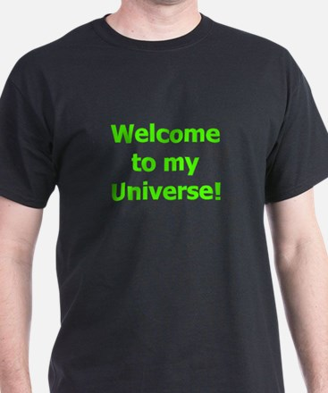 Welcome to My Universe T-Shirt