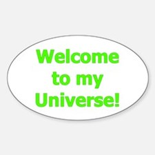 Welcome to My Universe Oval Decal