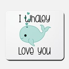 Whaley Love You (2) Mousepad