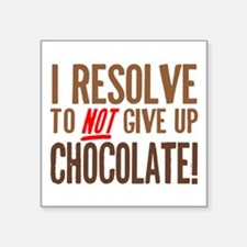 "Chocolate Resolution Square Sticker 3"" x 3"""