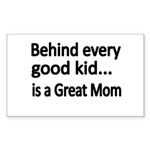 Behind every every good kid is a great Mom Sticker