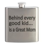 Behind every every good kid is a great Mom Flask