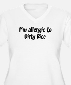 Allergic to Dirty Rice T-Shirt