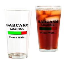 Sarcasm Loading Please Wait Drinking Glass