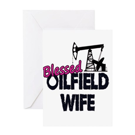 Blessed Oilfield Wife Greeting Cards