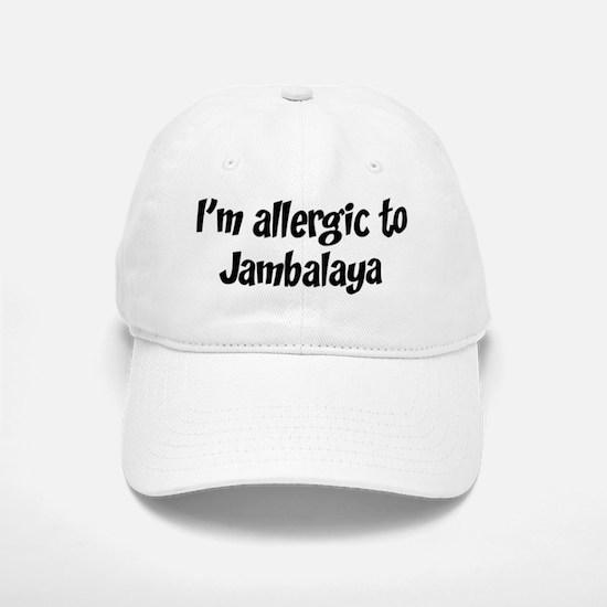 Allergic to Jambalaya Baseball Baseball Cap