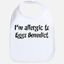 Allergic to Eggs Benedict Bib