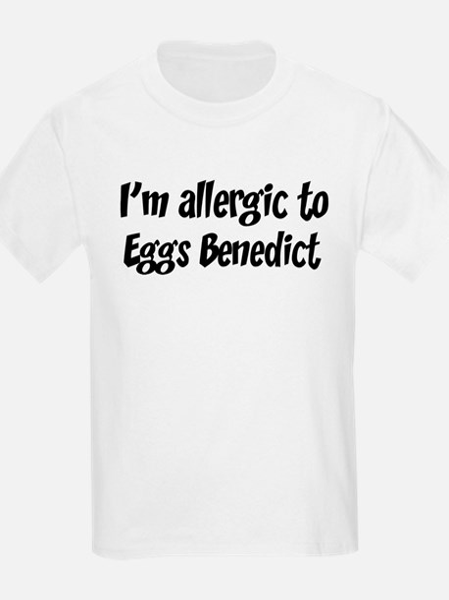 Allergic to Eggs Benedict T-Shirt