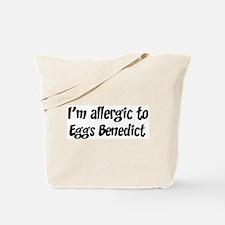 Allergic to Eggs Benedict Tote Bag