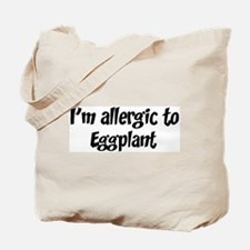 Allergic to Eggplant Tote Bag