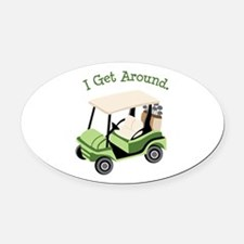 I Get Around Oval Car Magnet