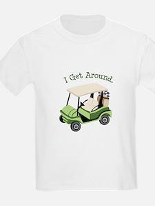 I Get Around T-Shirt