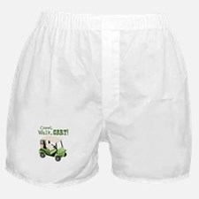 Crawl, Walk, Cart! Boxer Shorts