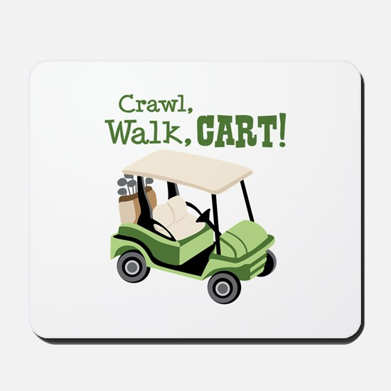 Crawl, Walk, Cart! Mousepad
