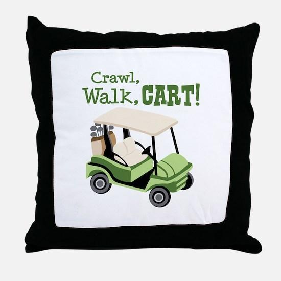 Crawl, Walk, Cart! Throw Pillow