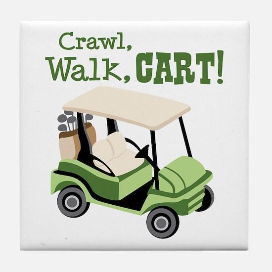 Crawl, Walk, Cart! Tile Coaster
