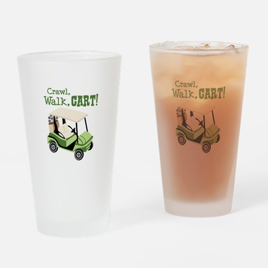 Crawl, Walk, Cart! Drinking Glass