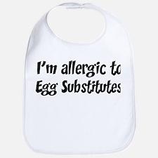 Allergic to Egg Substitutes Bib