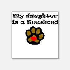 My Daughter Is A Keeshond Sticker