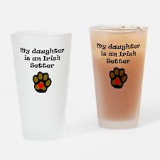 My Daughter Is An Irish Setter Drinking Glass