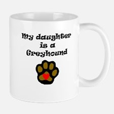 My Daughter Is A Greyhound Mugs