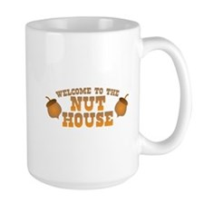 Welcome to the nuthouse with acorns nuts Mugs